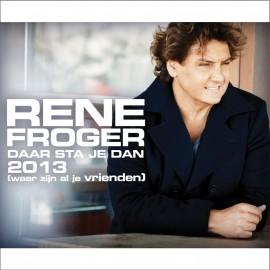Rene Froger Daar Sta je Dan 2013