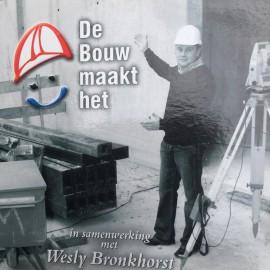 Wesly Bronkhorst - De Bouw maakt het